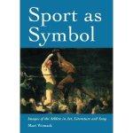 Sport As Symbol (2003) by Mari Womack
