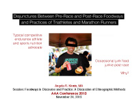 "AAA 2013 Conference Lecture ""Disjunctures Between Pre-Race and Post-Race Foodways and Practice of Triathletes and Marathon Runners"